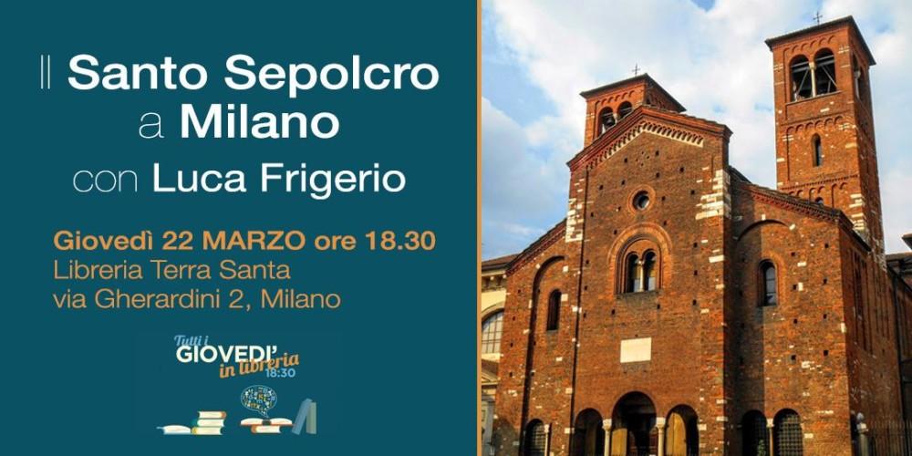 Il Santo Sepolcro a Milano